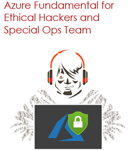 Azure Fundamental for Ethical Hackers and Special Ops Team